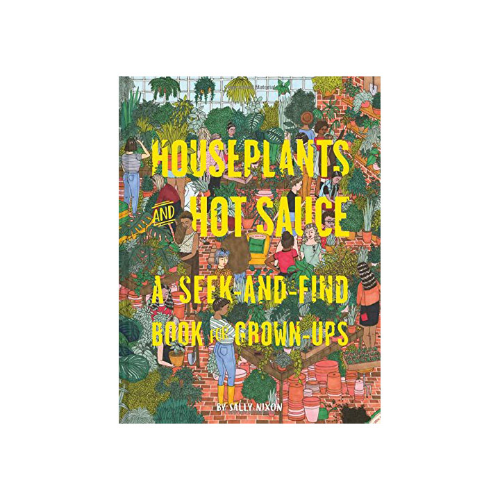 Houseplants and Hot Sauce: A Seek-and-Find Book for Grown-Ups