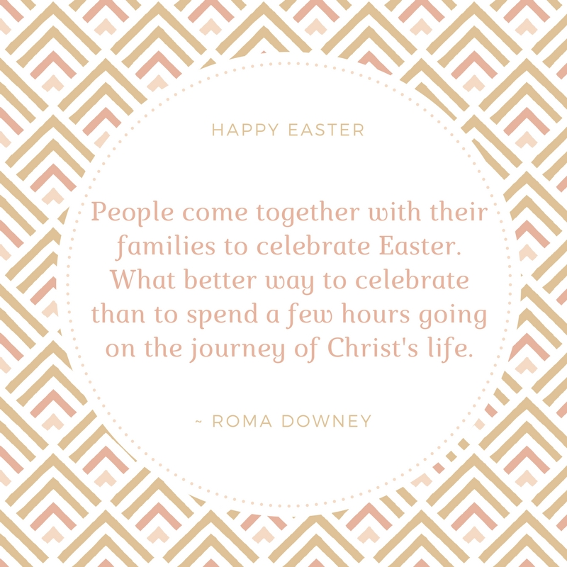 Roma Downey Easter Quote
