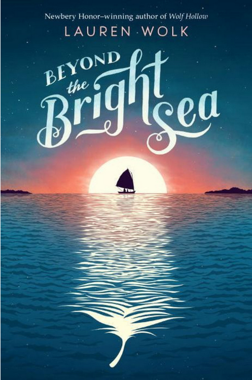 Beyond the Bright Sea Lauren Wolk