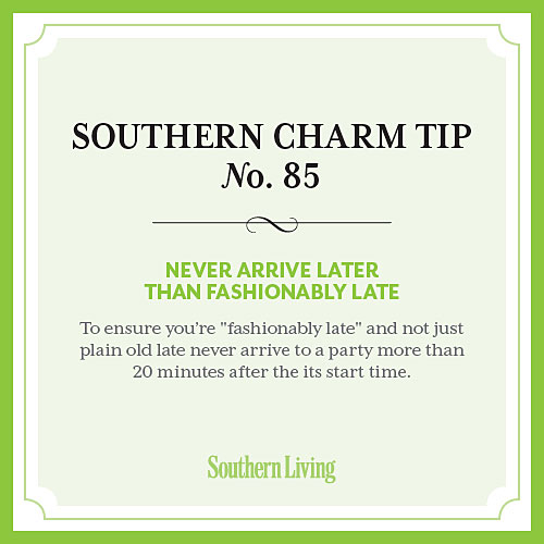 Tip #85: Never arrive later than fashionably late