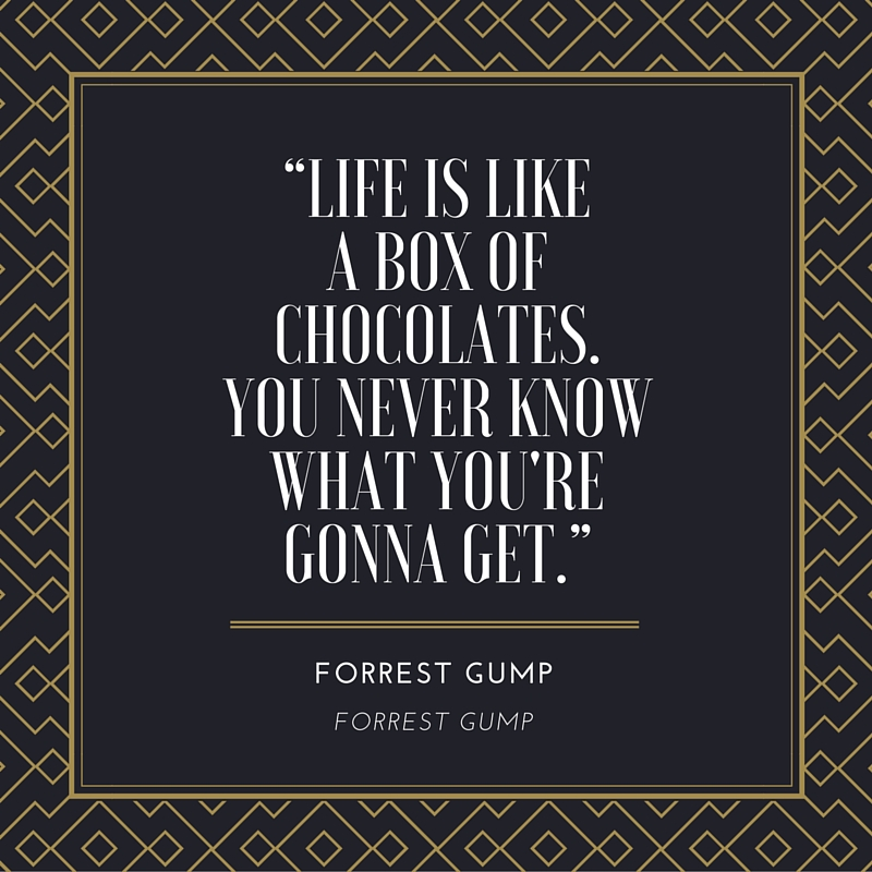 Forrest Gump Box of Chocolates Quote