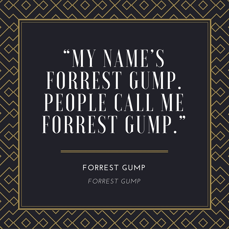 Forrest Gump on His Name