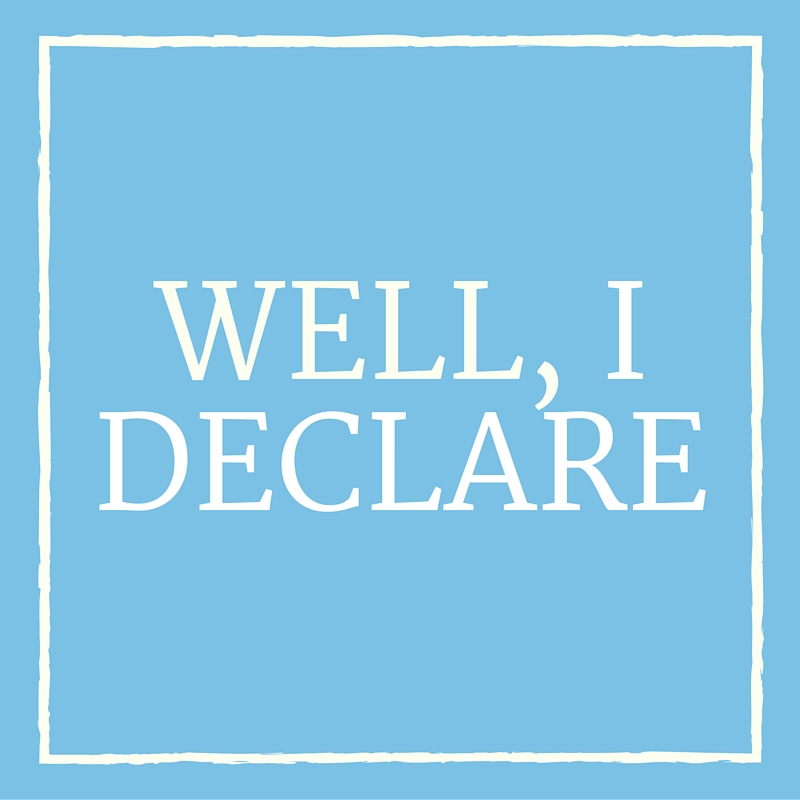 Well, I Declare