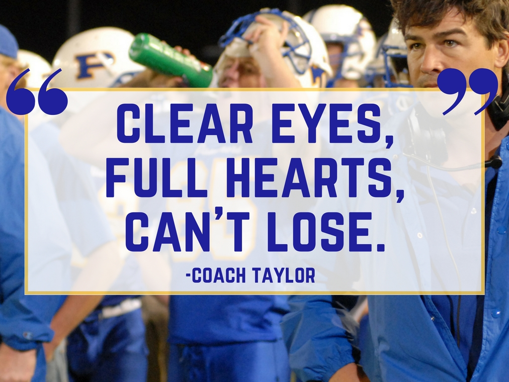 Friday Night Lights Quote: Clear Eyes