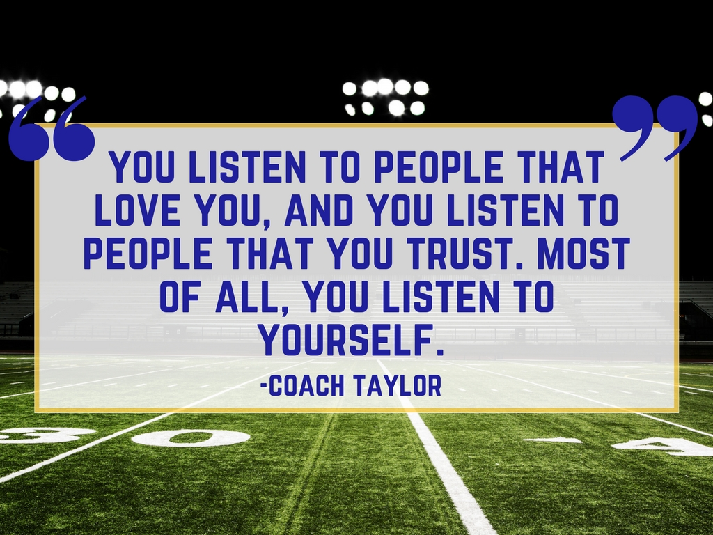 Friday Night Lights Quote: Listen to Yourself