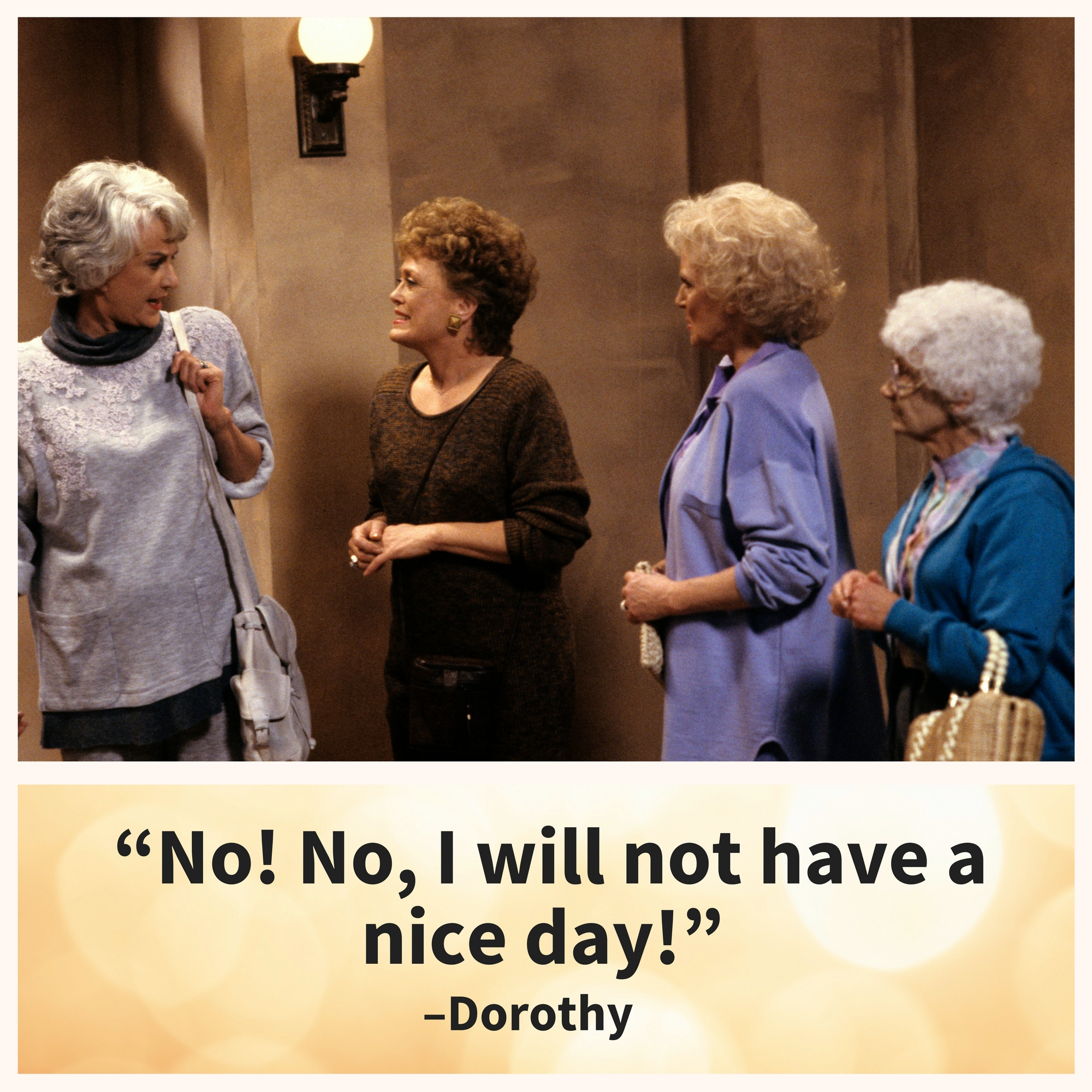 Dorothy, passionately rejecting colloquialisms.