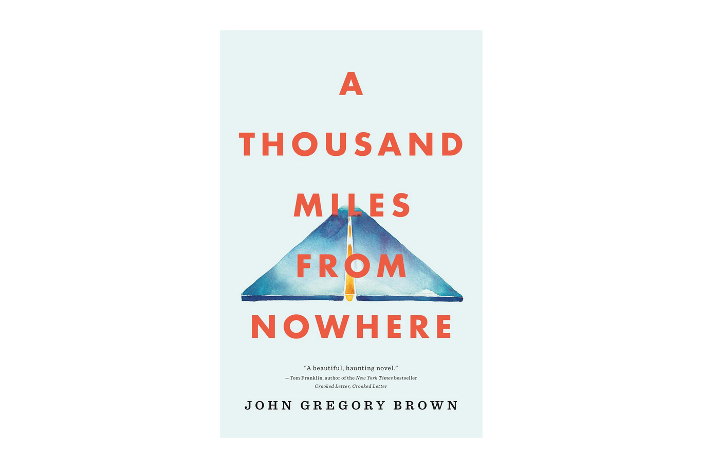 A Thousand Miles from Nowhere by John Gregory Brown