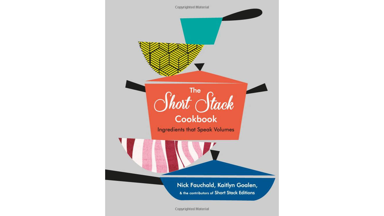 The Short Stack Cookbook: Ingredients that Speak Volumes