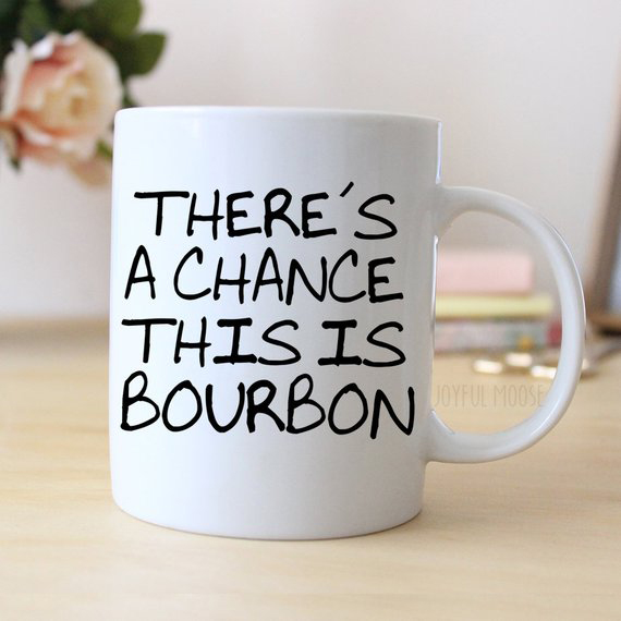 There's A Good Chance This Is Bourbon Mug