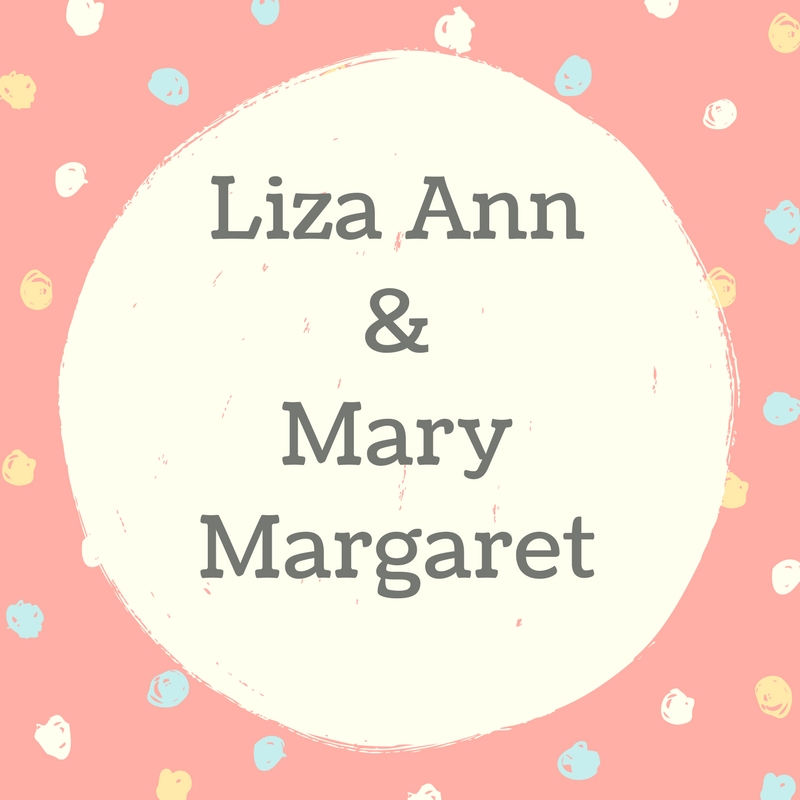 Twin Names: Liza Ann and Mary Margaret