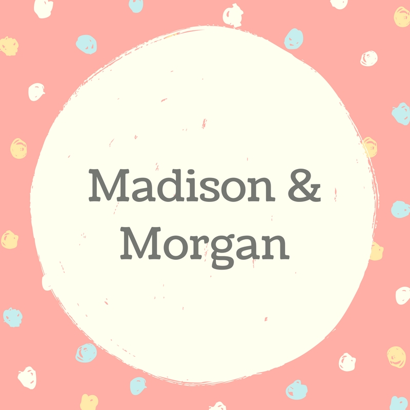 Twin Names: Madison and Morgan
