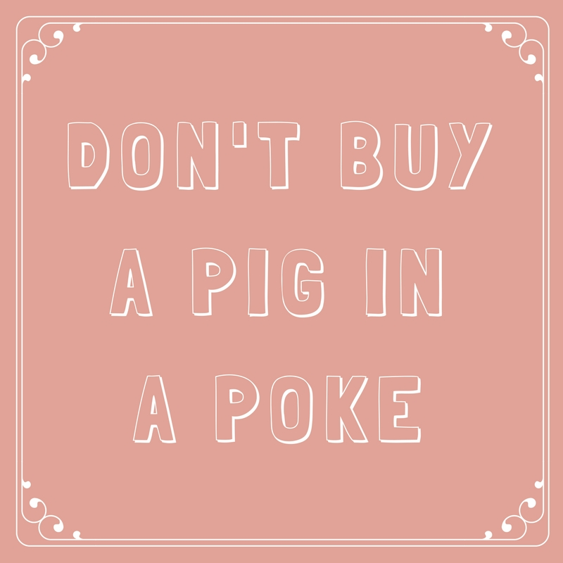 Don't Buy a Pig in a Poke