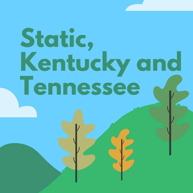 Static, Kentucky and Tennessee