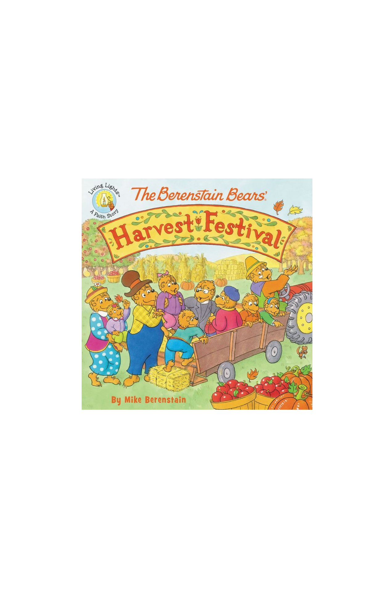 The Berenstain Bears' Harvest Festival by Mike Berenstain