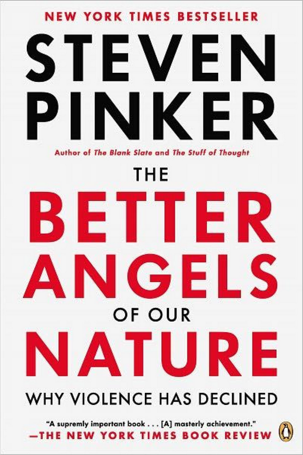 The Better Angels of Our Nature: Why Violence Has Declined by Stephen Pinker