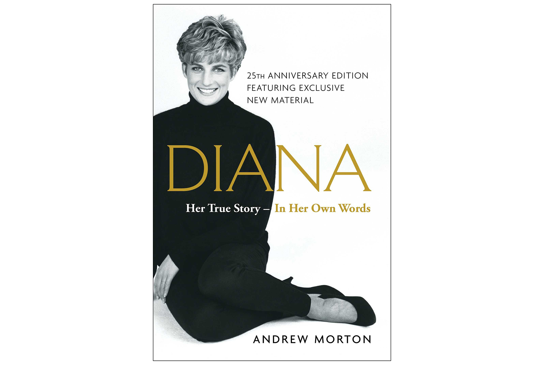 Diana: Her True Story—In Her Own Words, by Andrew Morton
