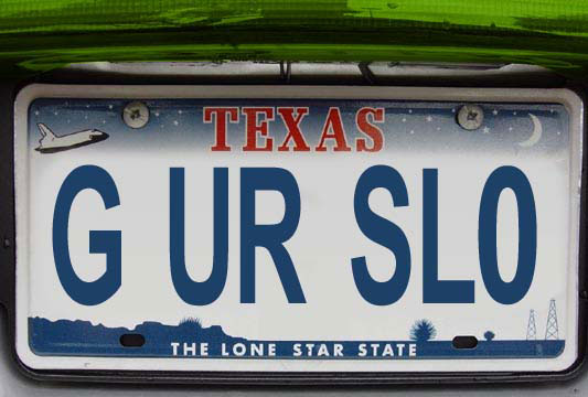 "Texas: ""Gee, you're slow!"""