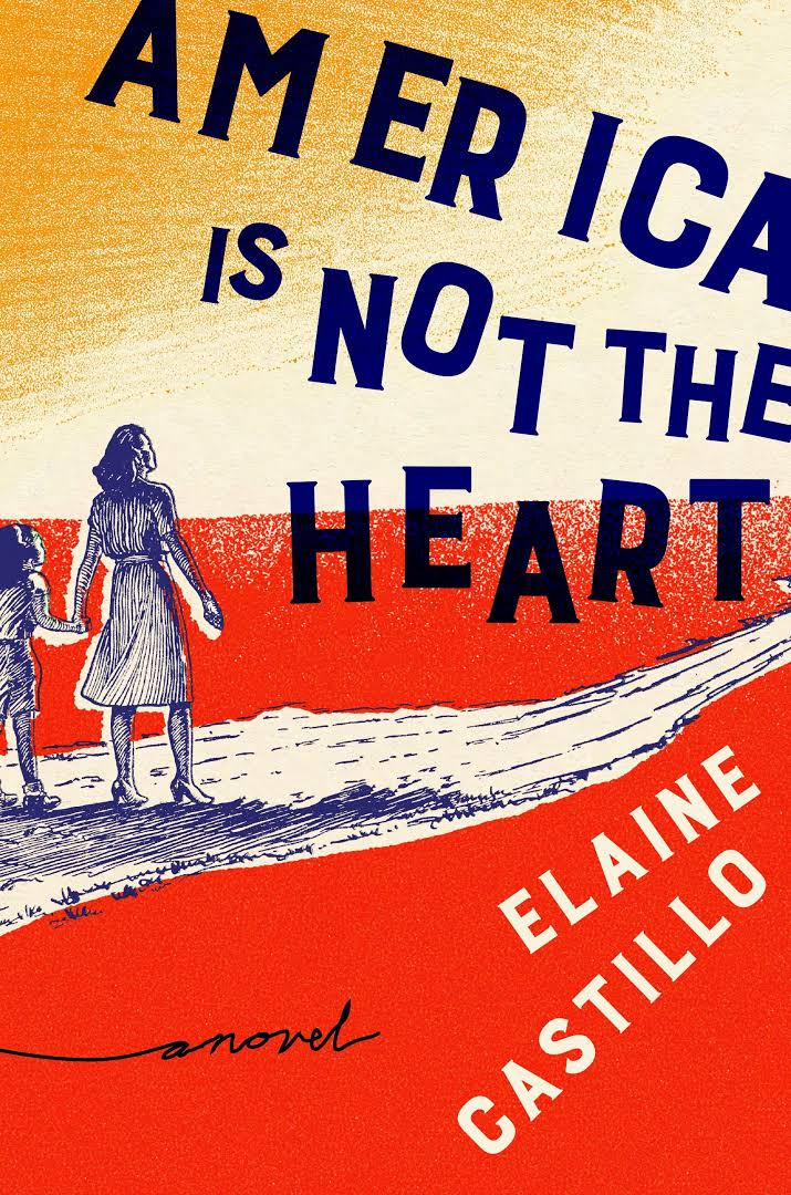 America Is Not the Heart by Elaine Castillo