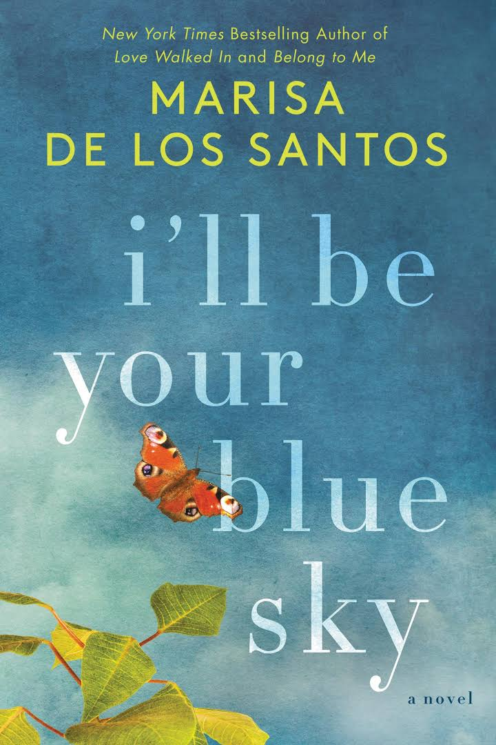 I'll Be Your Blue Sky by Marisa de los Santos