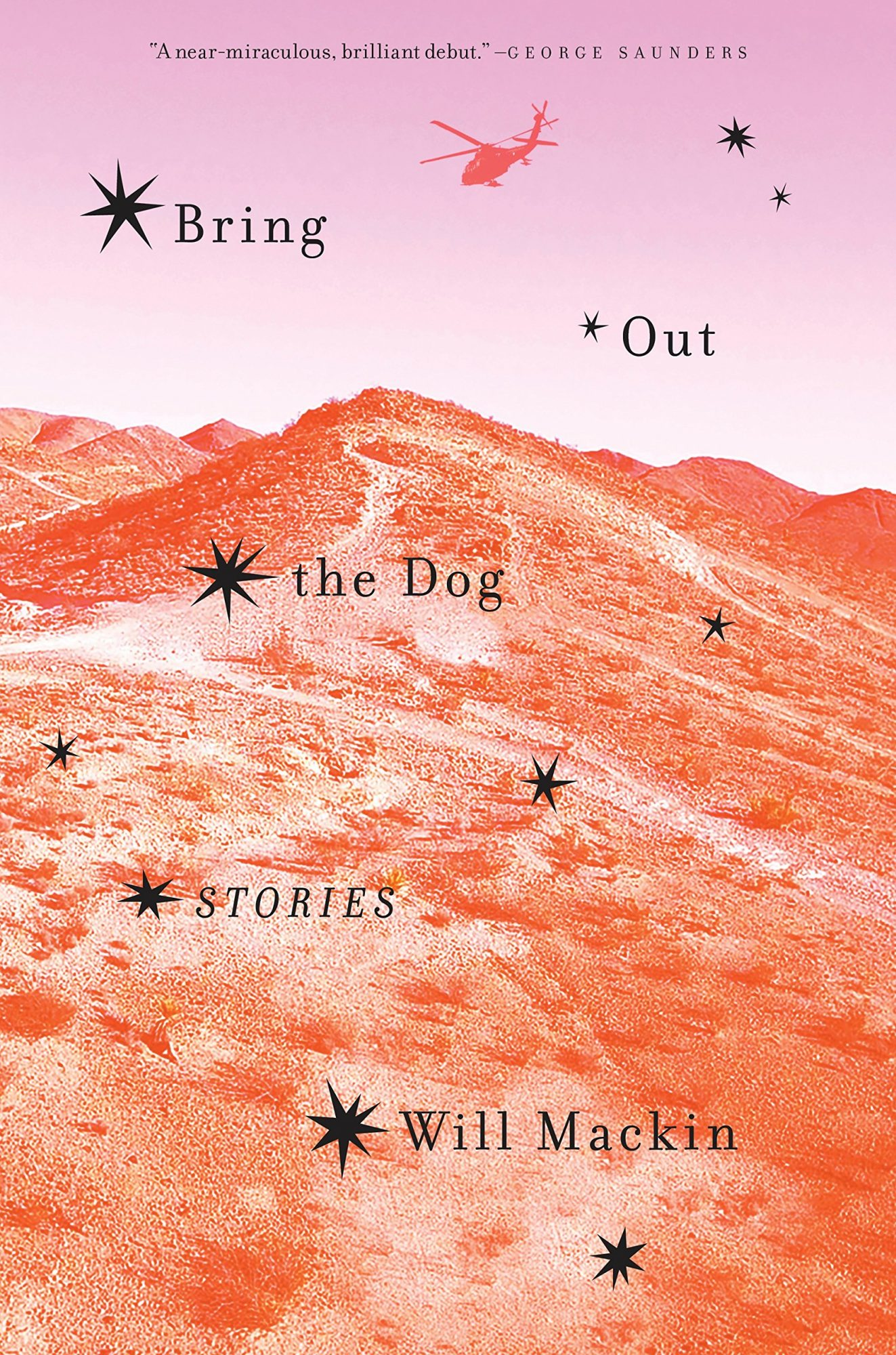 Bring Out the Dog: Stories by Will Mackin