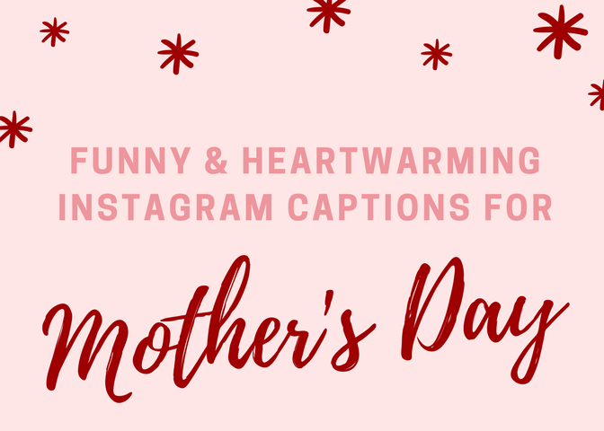 Mother's Day Instagram Captions