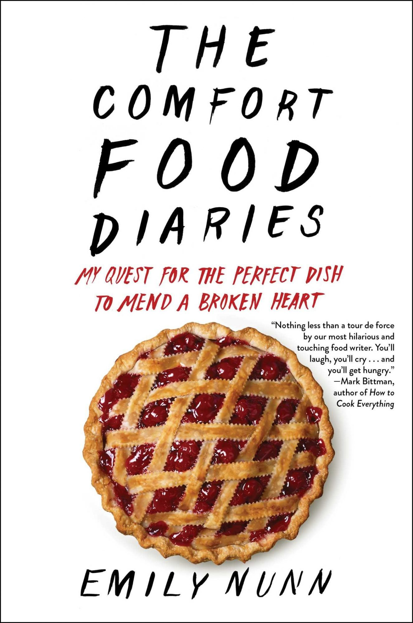 The Comfort Food Diaries: My Quest for the Perfect Dish to Mend a Broken Heart by Emily Nunn