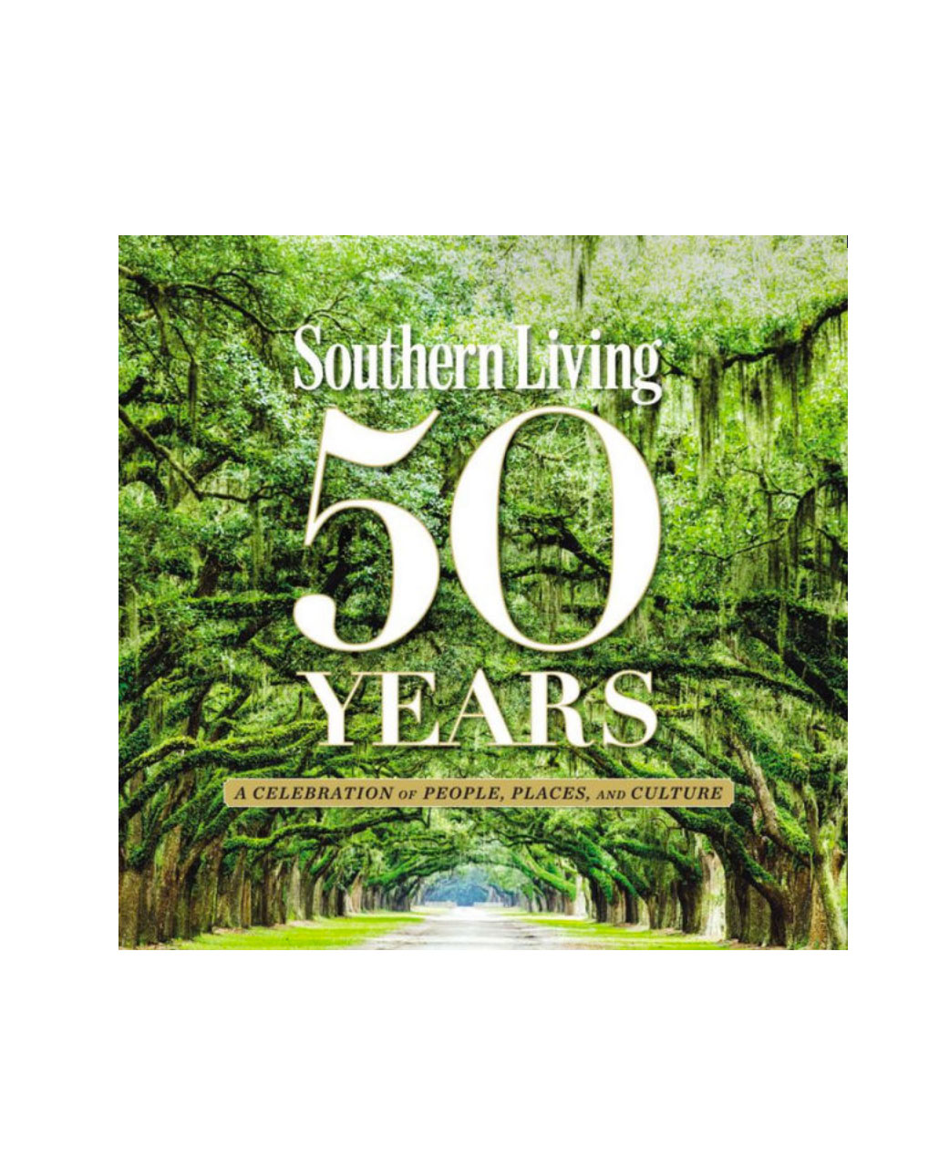 Southern Living 50 Years: A Celebration of People, Places, and Culture, by Valerie Frasier Luesse and The Editors of Southern Living