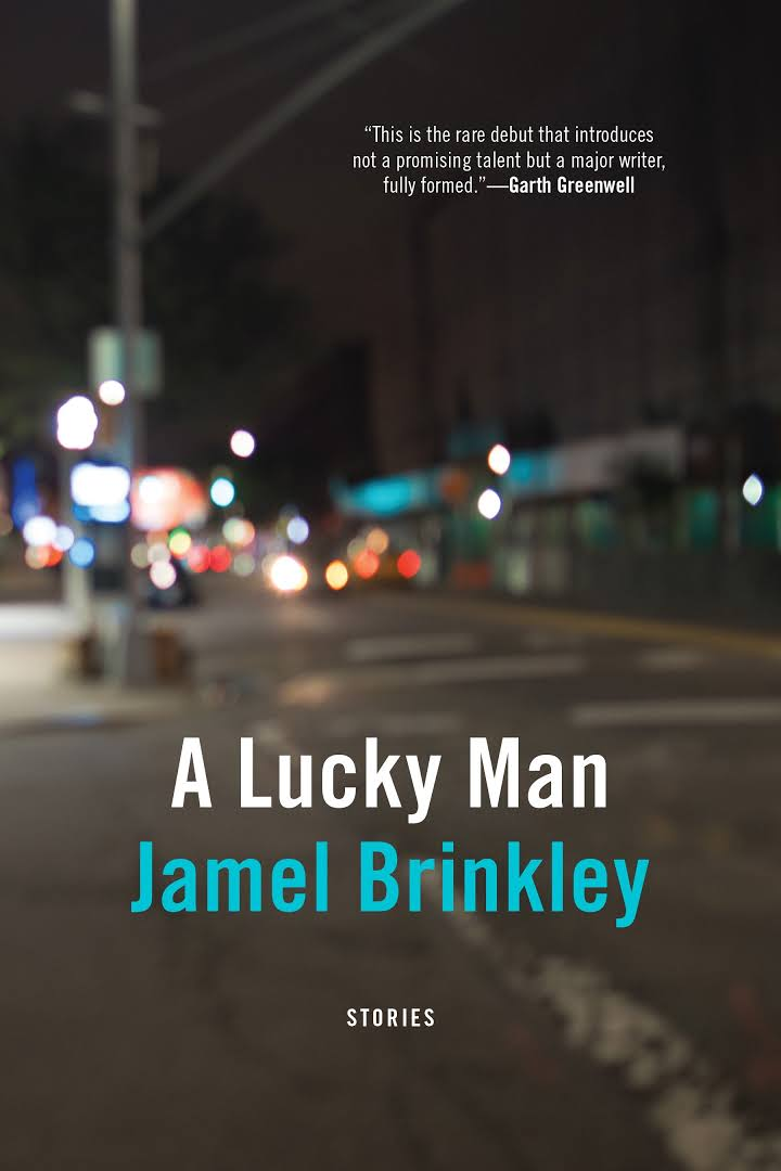 A Lucky Man: Stories by Jamel Brinkley
