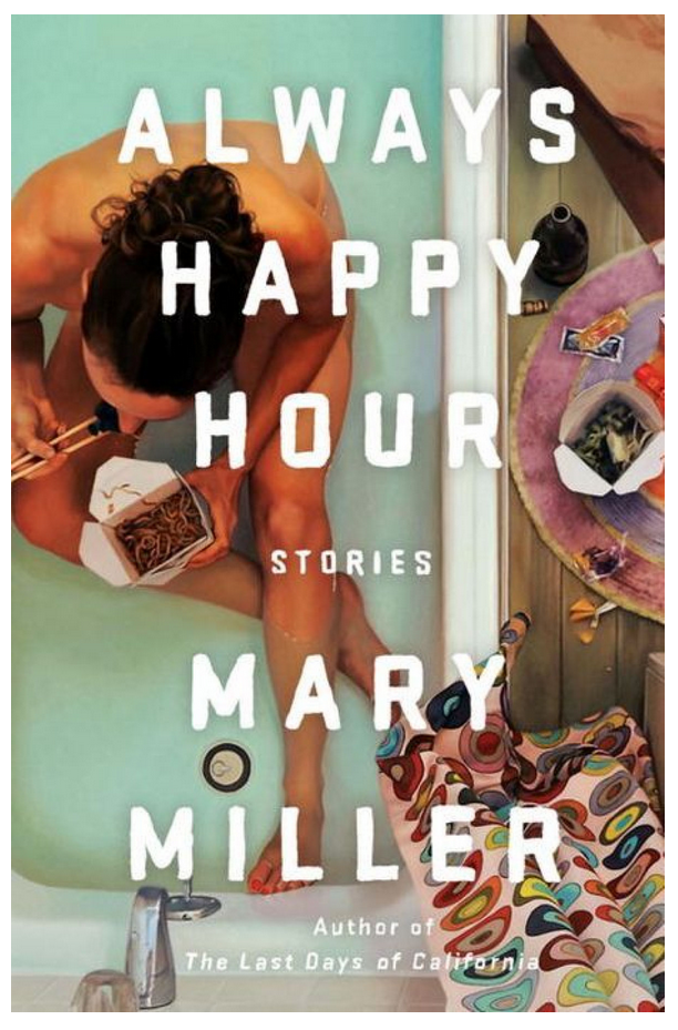 Always Happy Hour: Stories by Mary Miller