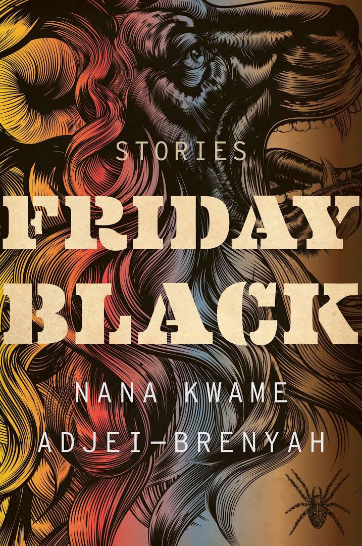 Friday Black: Stories by Nana Kwame Adjei-Brenyah
