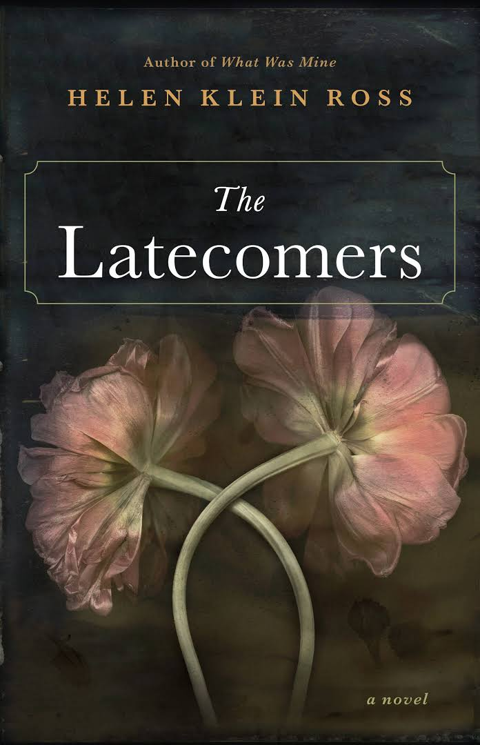 The Latecomers: A Novel by Helen Klein Ross