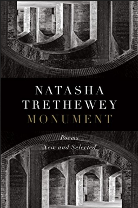 Monument: Poems New and Selected by Natasha Trethewey