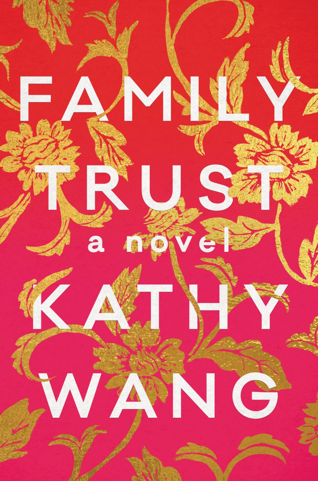 Family Trust: A Novel by Kathy Wang