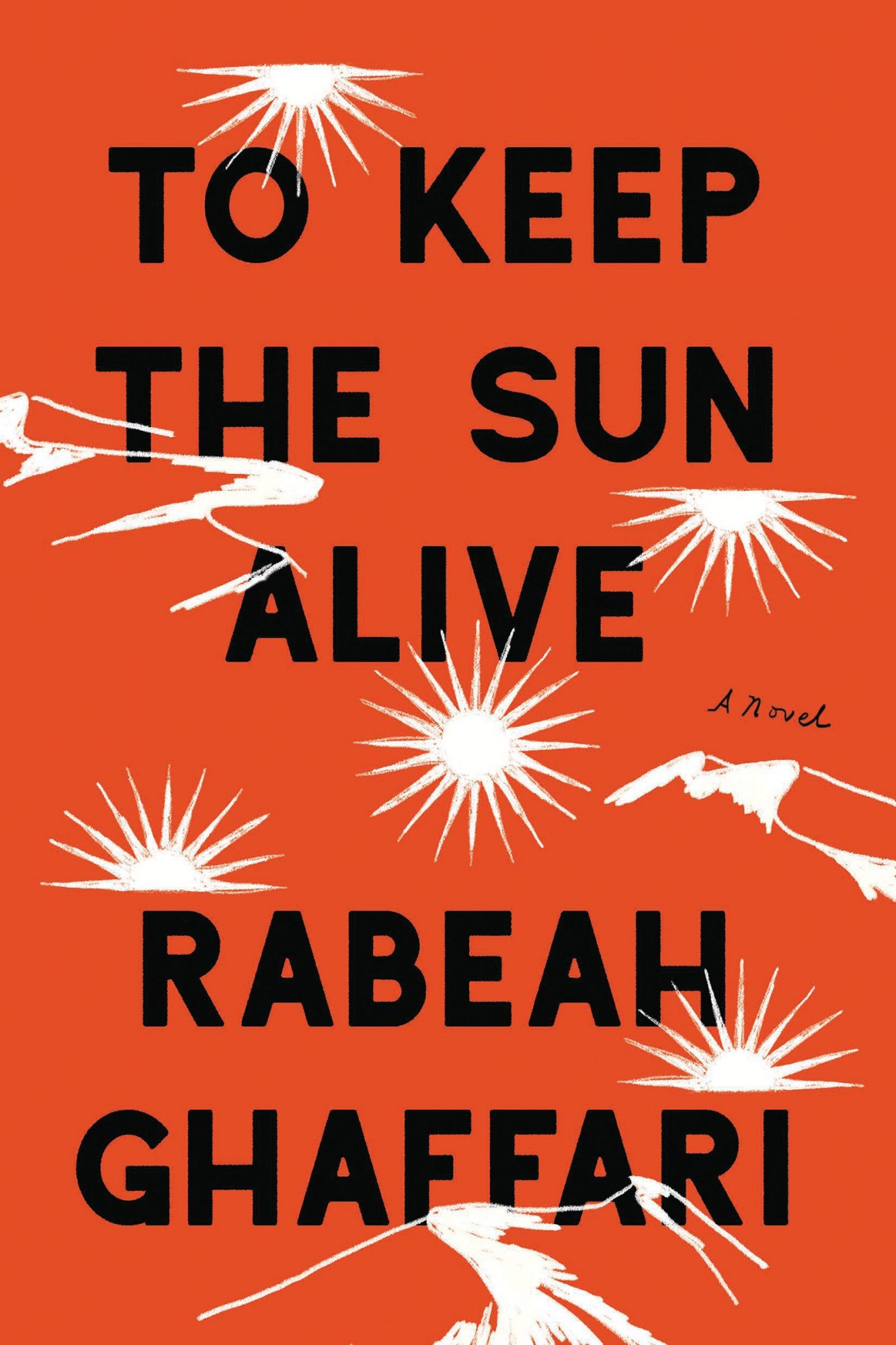 To Keep the Sun Alive by Rabeah Ghaffari
