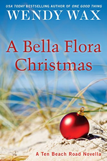 A Bella Flora Christmas by Wendy Wax