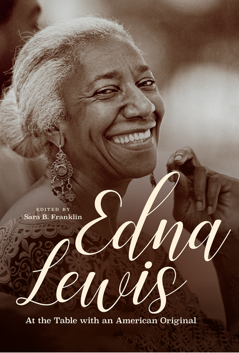Edna Lewis: At the Table with an American Original, edited by Sara B. Franklin