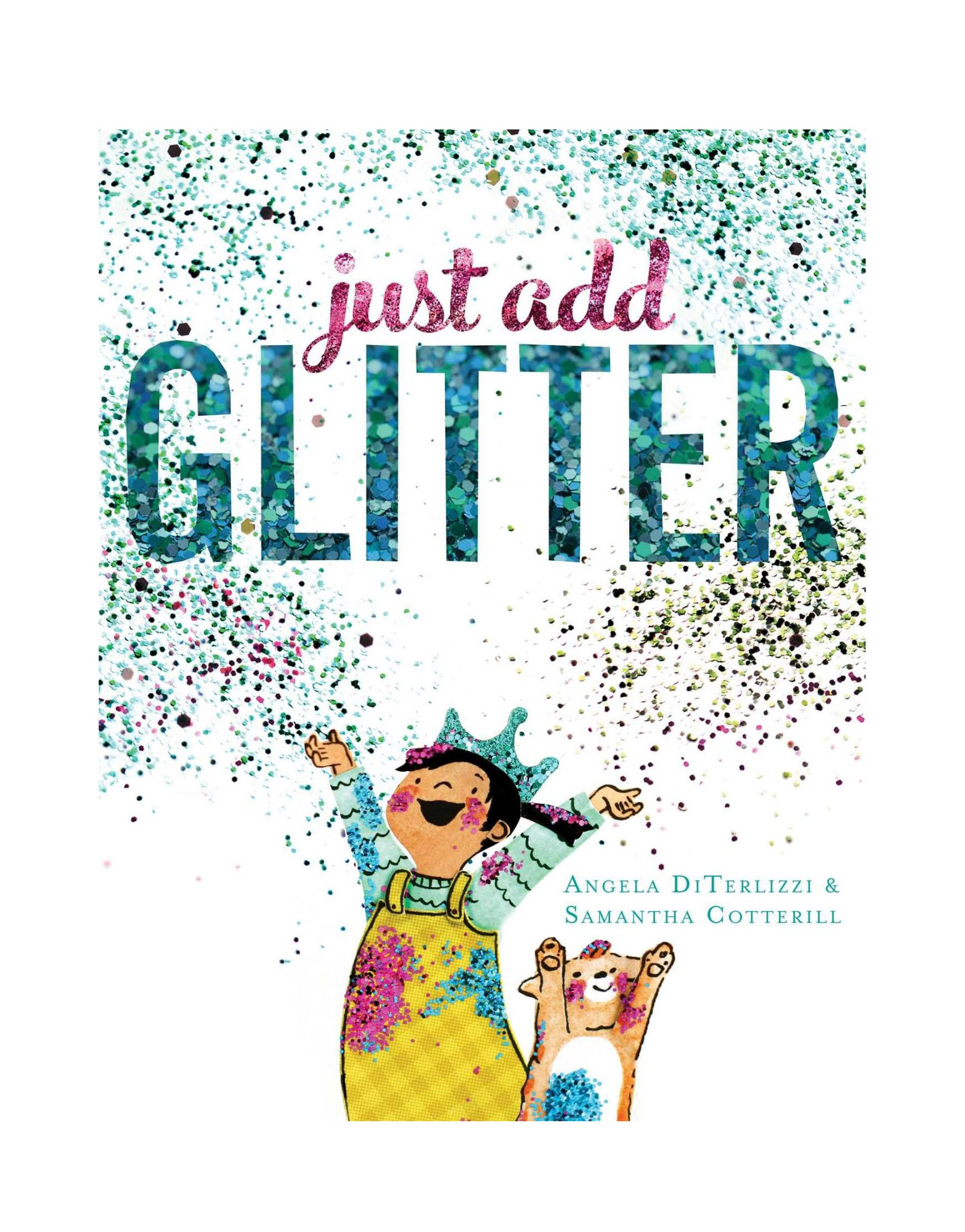 Just Add Glitter by Angela DiTerlizzi and Samantha Cotterill