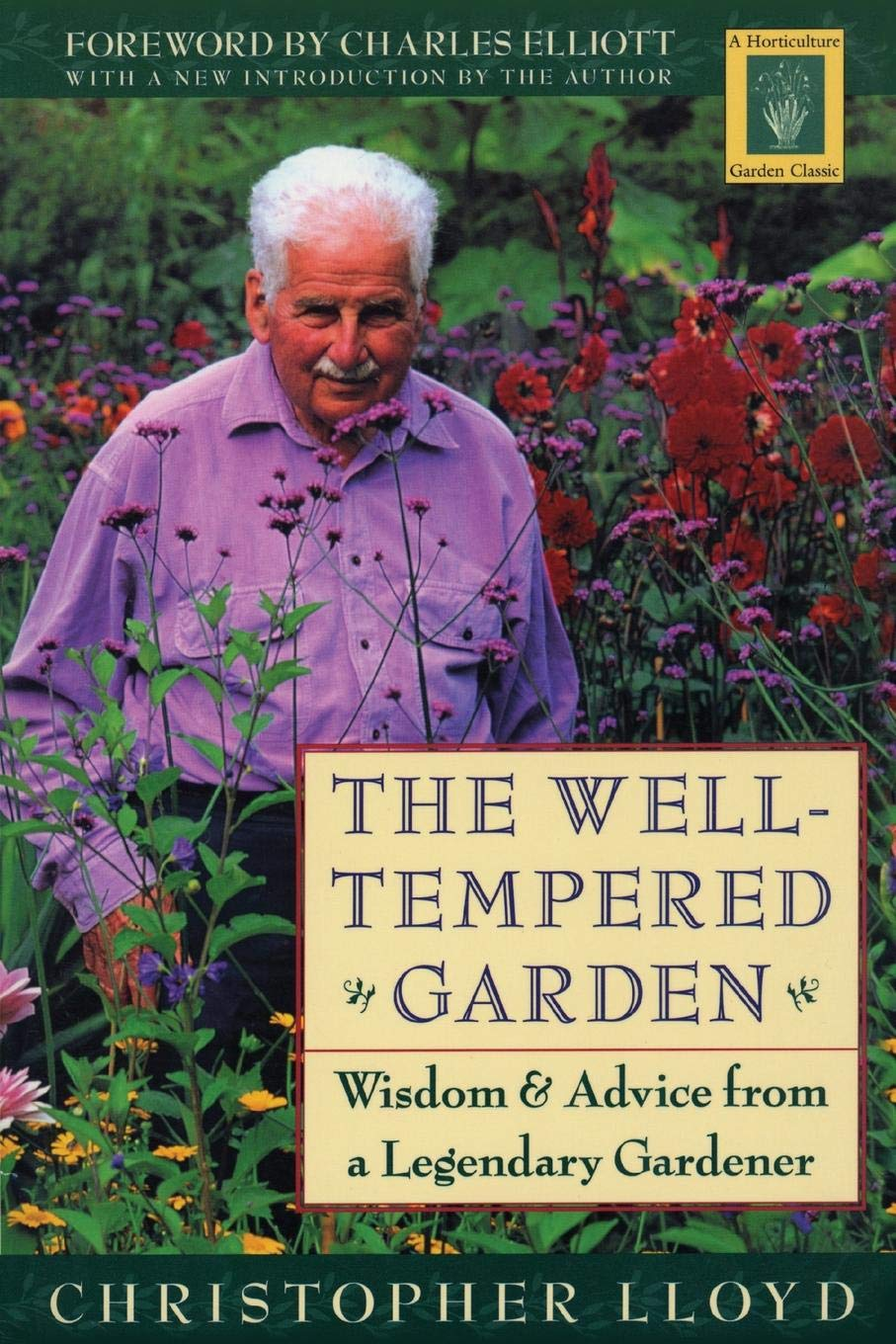 The Well-Tempered Garden: Wisdom and Advice from a Legendary Gardener by Christopher Lloyd