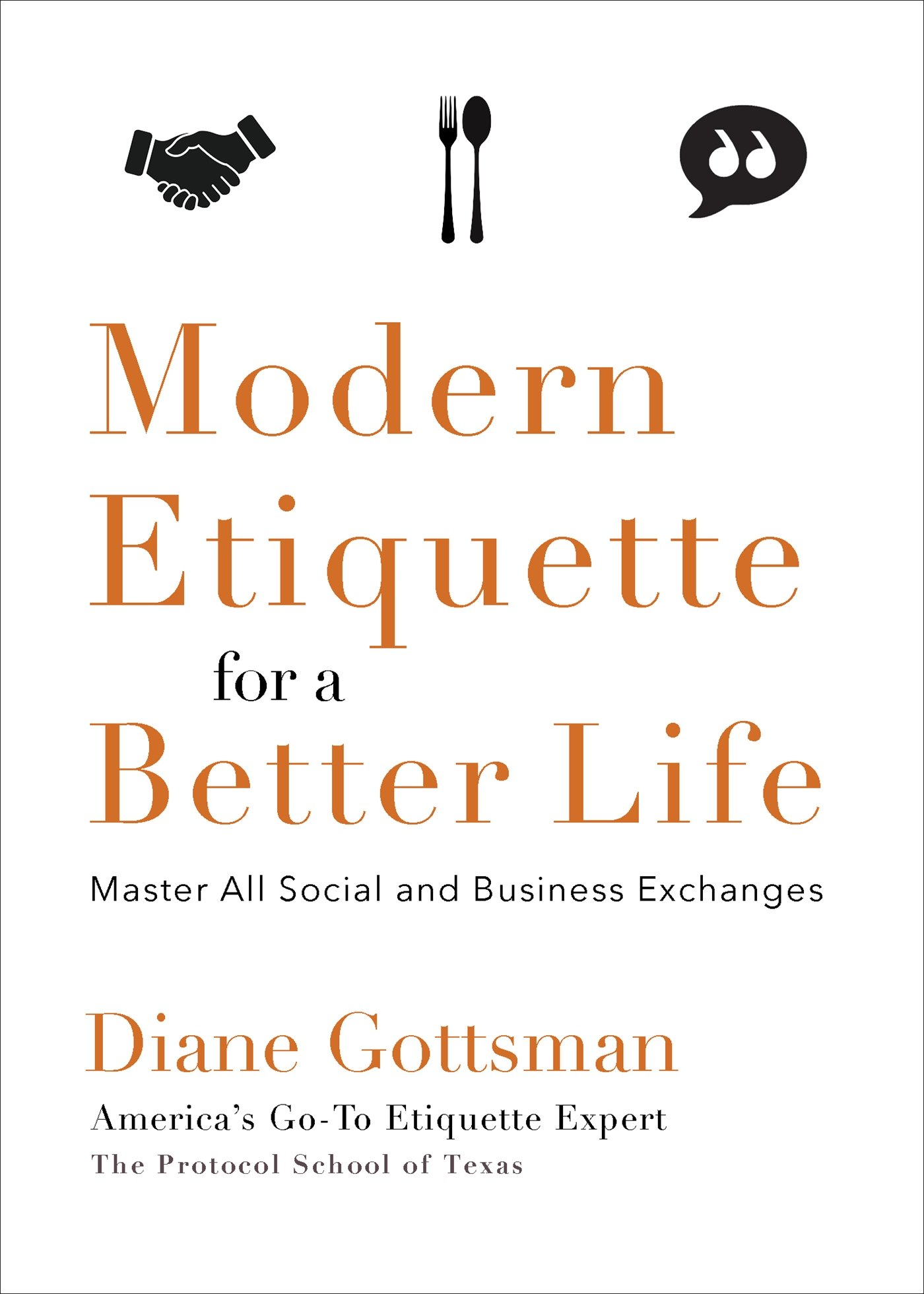Modern Etiquette for a Better Life: Master All Social and Business Exchanges by Diane Gottsman