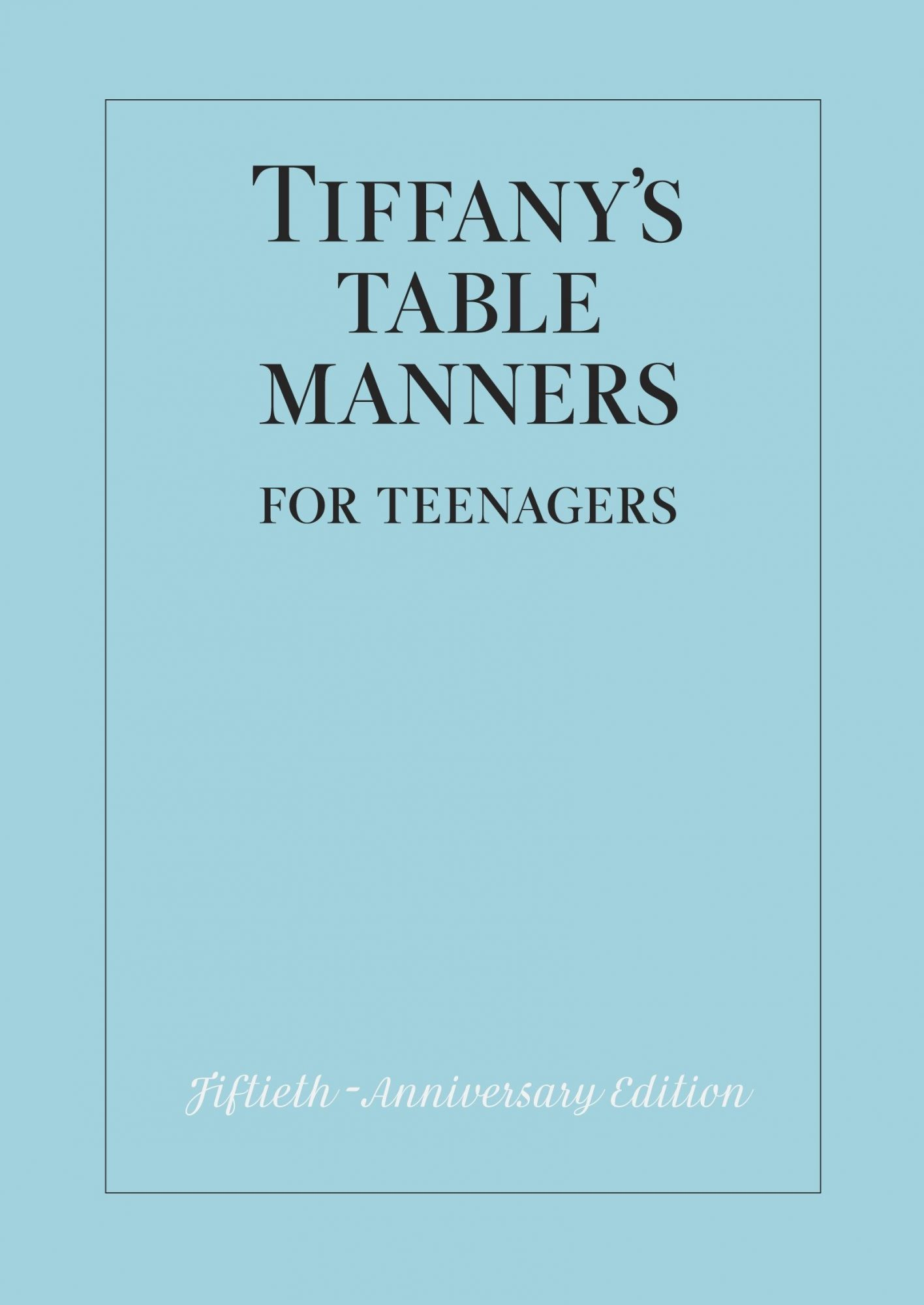 Tiffany's Table Manners for Teenagers by Walter Hoving