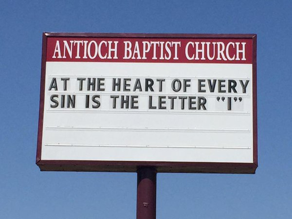 Church Signs So Funny It Might Be A Sin At The Heart Of Every Sin Is The Letter I
