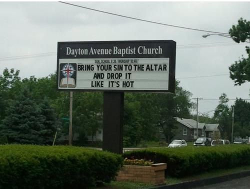 Church Signs So Funny It Might Be A Sin Bring Your Sin To The Altar And Drop It Like It's Hot