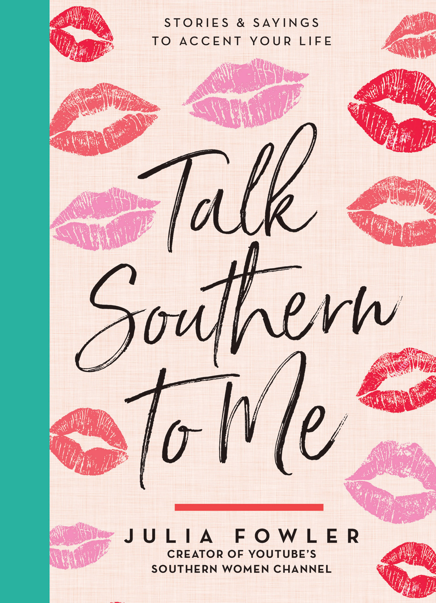 'TALK SOUTHERN TO ME: Stories and Sayings to Accent Your Life' by Julia Fowler, $16.99
