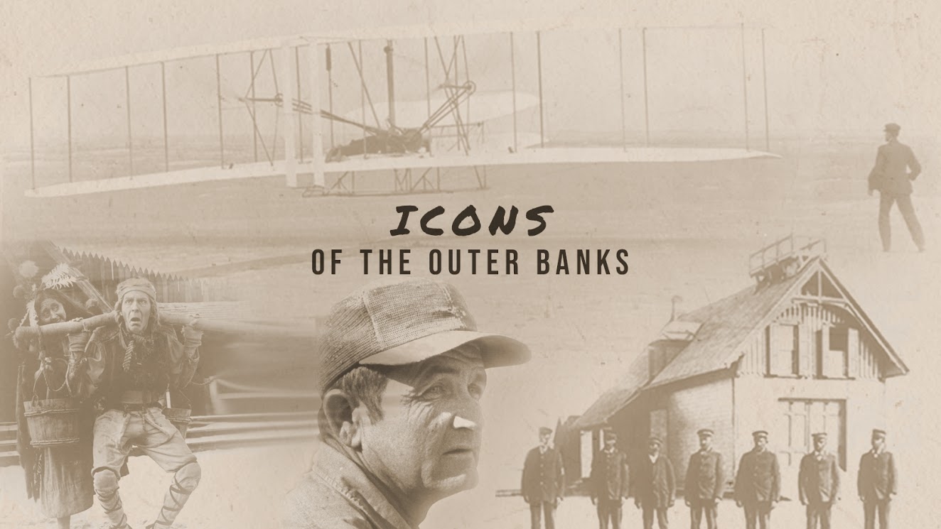 Twiddy & Company Mini-Documentary Series Icons of the Outer Banks