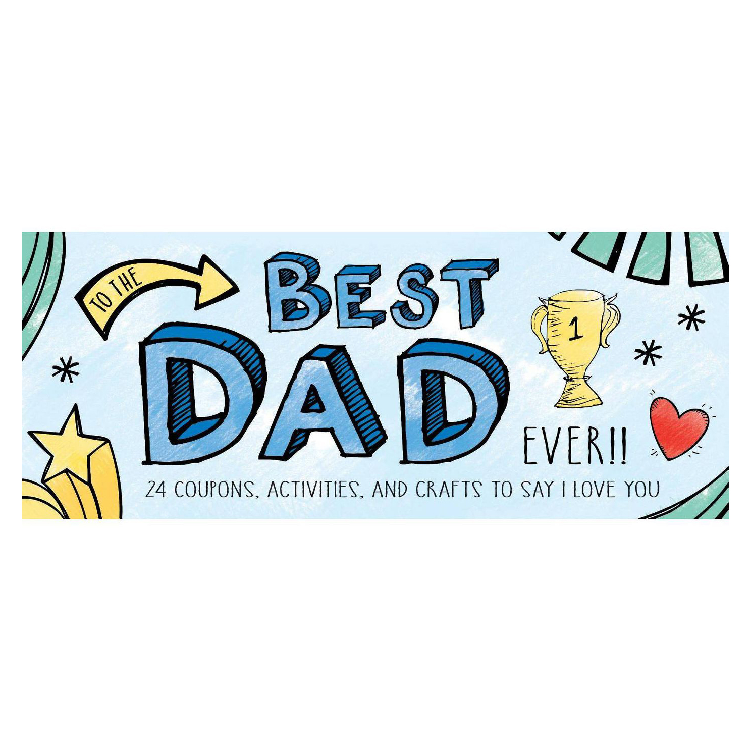 To the Best Dad Ever! Coupon Book