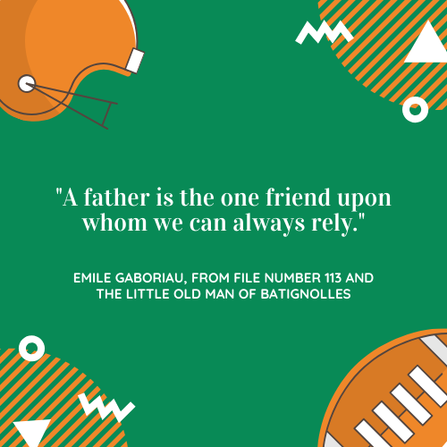 Father's Day Quotes about Dad Emile Gaboriau