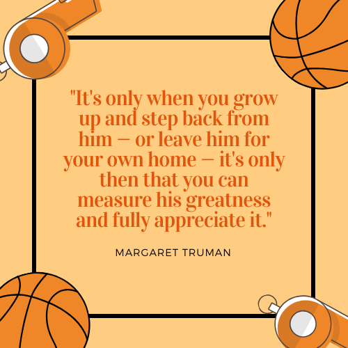 Father's Day Quotes about Dad Margaret Truman