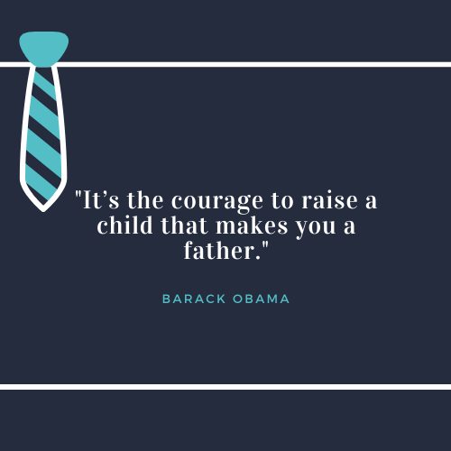 Father's Day Quotes about Dad Barack Obama