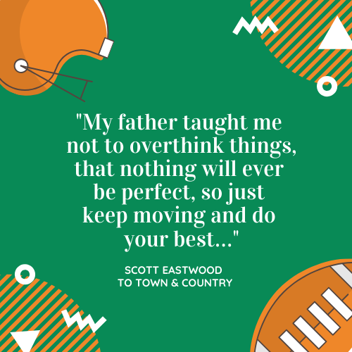Father's Day Quotes about Dad Scott Eastwood