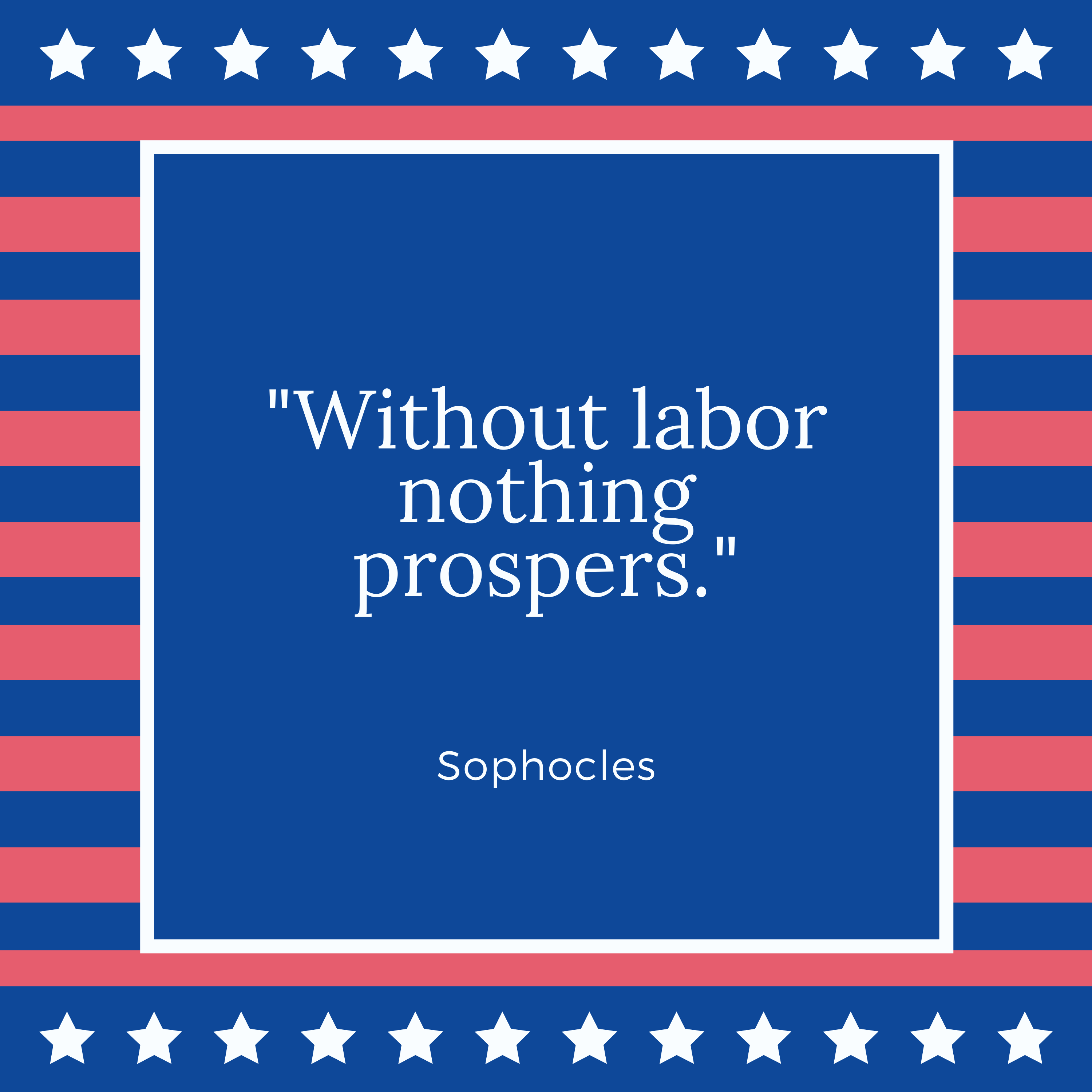 Labor Day Quote Sophocles